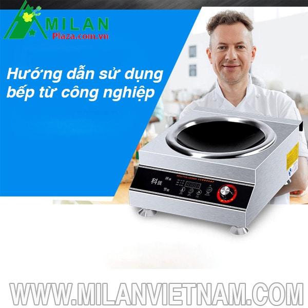 Hướng dẫn sử dụng bếp từ công nghiệp theo đúng nhà sản xuất